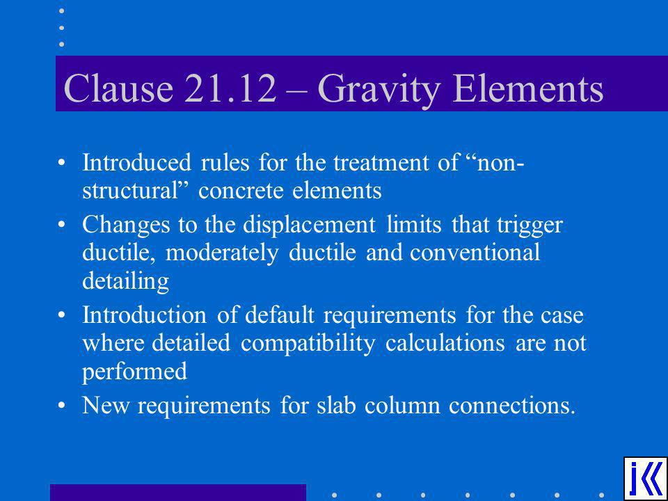 Clause 21.12 – Gravity Elements