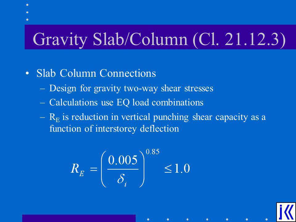 Gravity Slab/Column (Cl. 21.12.3)