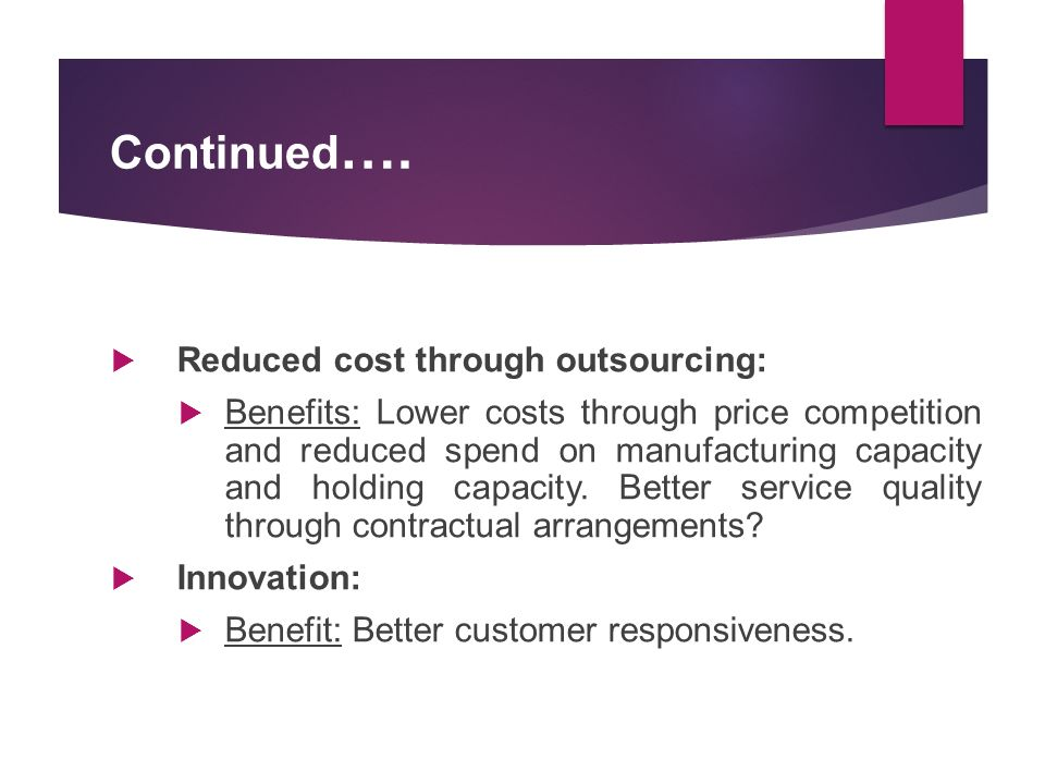 reduced cost from outsourcing The basic difference between outsourcing and offshoring is attached below:  reduced cost of operations whether it is help desk service or manufacturing, when any service or function gets offshored, it is usually for the benefit of cost reduction cheap labor or workforce is a big driving force for western companies to offshore through.