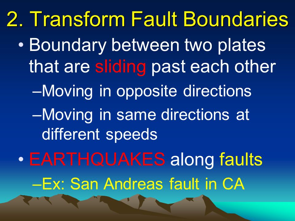 2. Transform Fault Boundaries