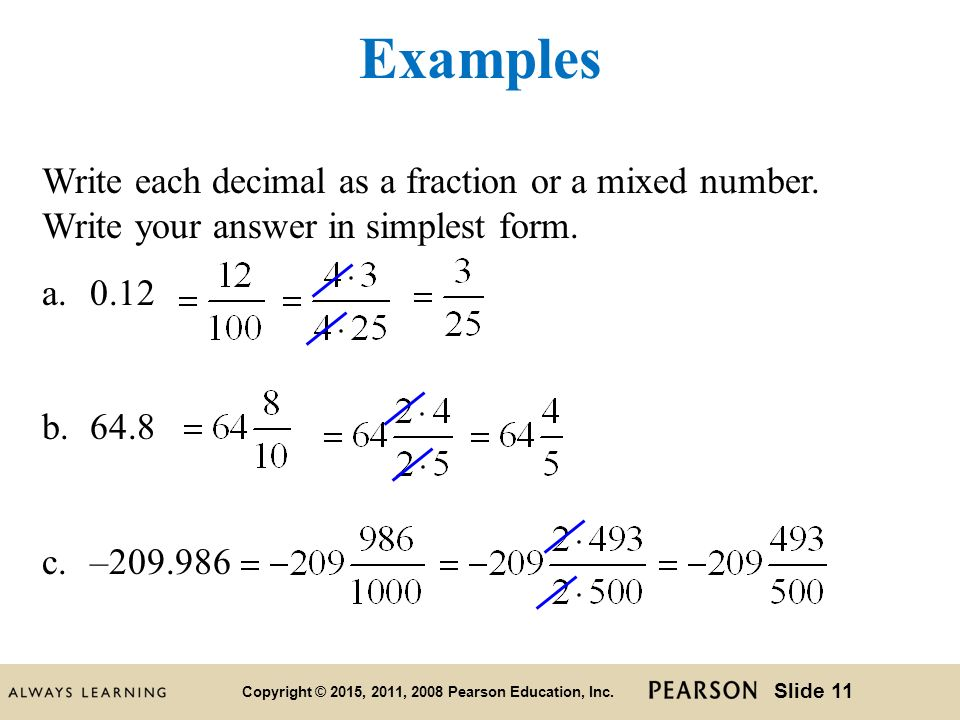 write fraction in simplest form First, write the ratio using the fraction notation then, find the greatest common factor (gcf) to find the simplest form of the ratio the gcf is the largest factor share by both numbers the gcf of 5 and 45 is 5 next, divide the numerator and the denominator by the gcf the simplest form of the ratio is , which.