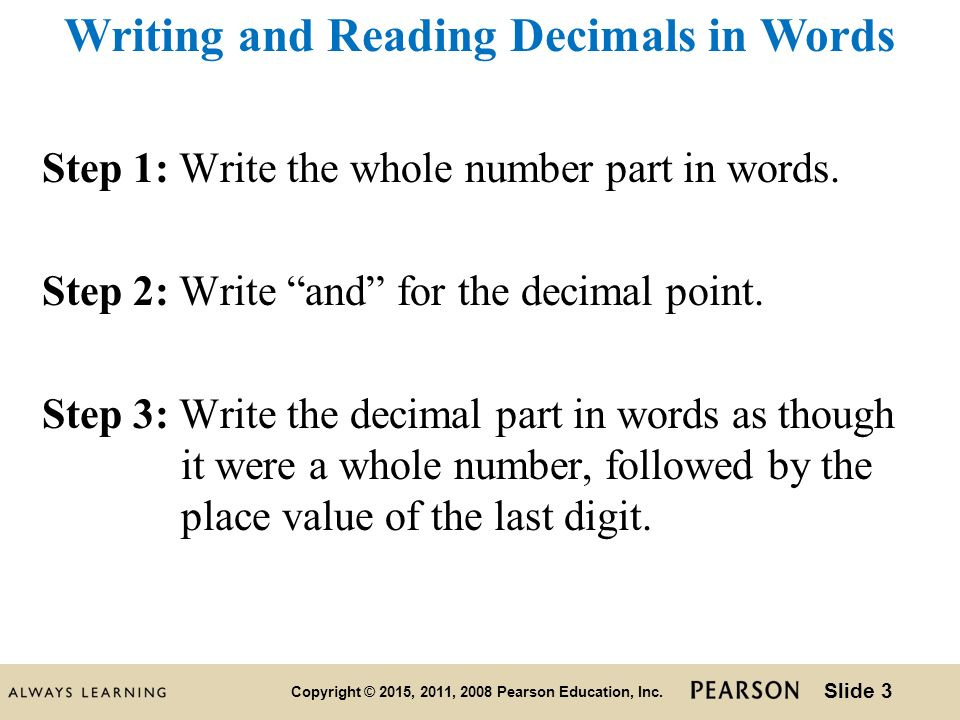 writing decimals in words Given a decimal written in words, how do you turn it into a decimal in other words, how do you turn the words into numbers.