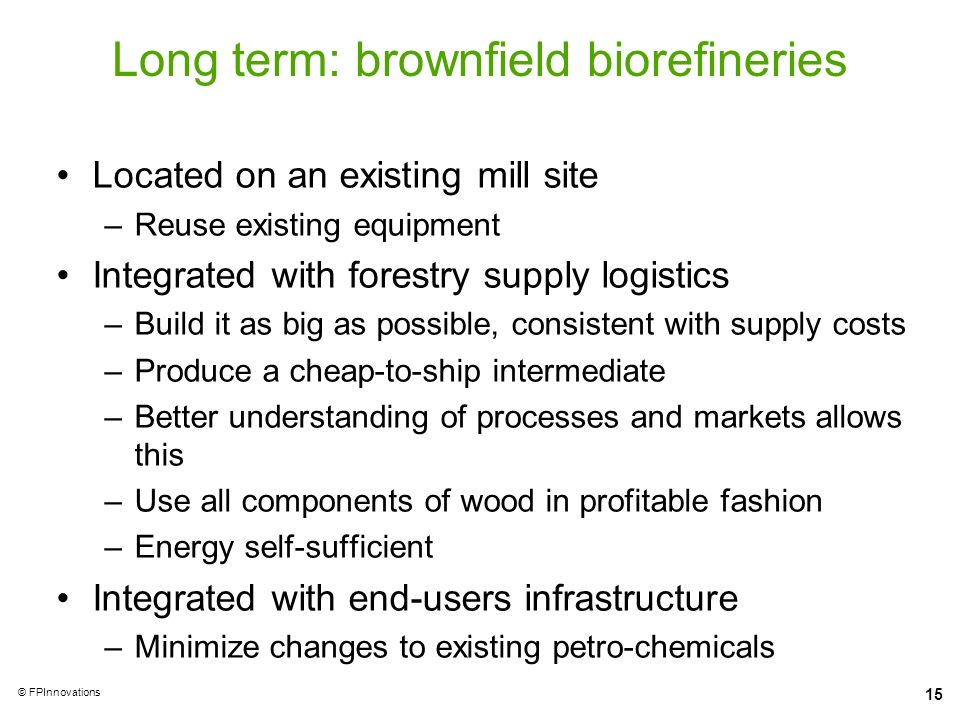 Long term: brownfield biorefineries