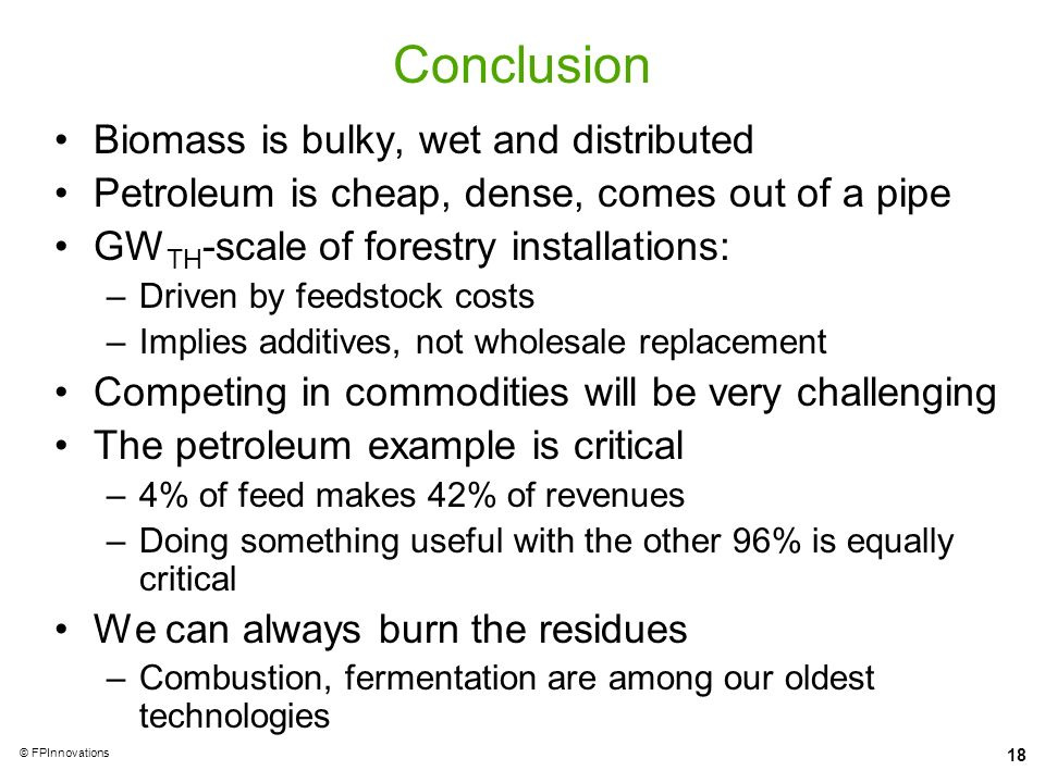 Conclusion Biomass is bulky, wet and distributed