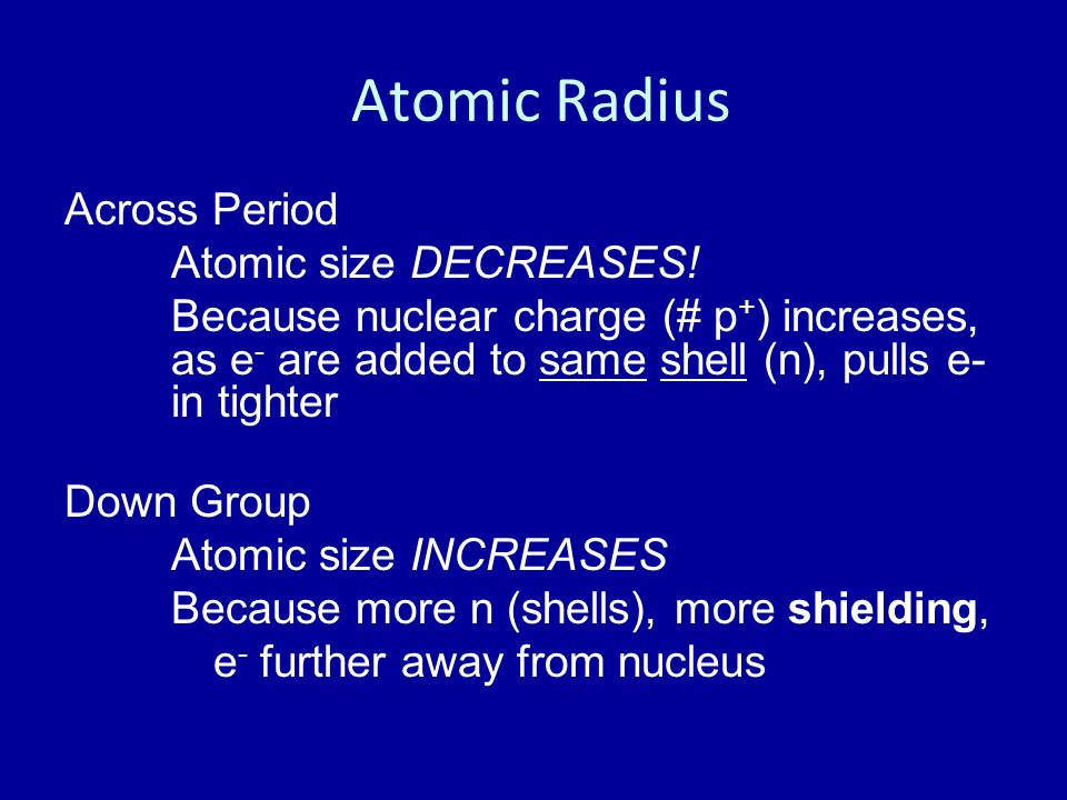 Atomic Radius Across Period Atomic size DECREASES!