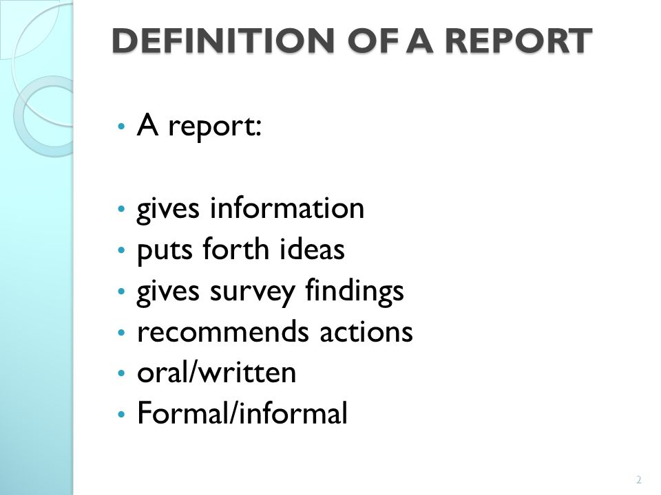 "report writing definition When you report something, you tell what happened after giving the details of your groundbreaking news story, you might end by saying, ""reporting live from."