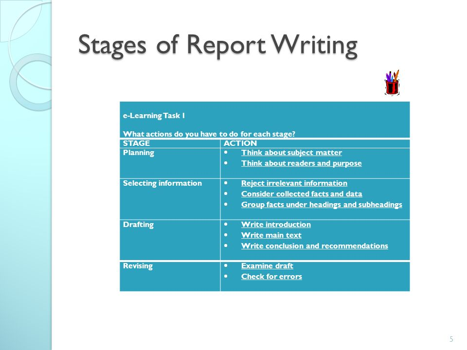 stages in report writing The purpose shall determine the other two stages: writing and designing a report # 2 planning the structure of the report: there is no universal or common way to design the structure of a report but following parts are common in any report before writing any report it is necessary to follow various steps in preparation of reports.