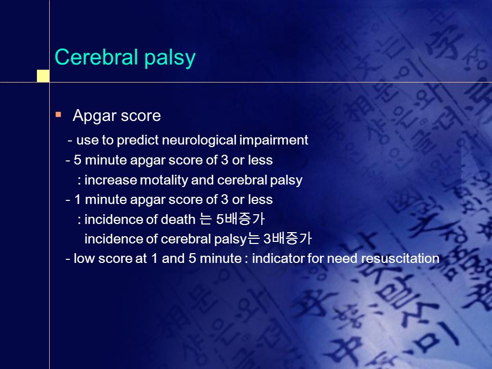 Cerebral palsy Apgar score - use to predict neurological impairment