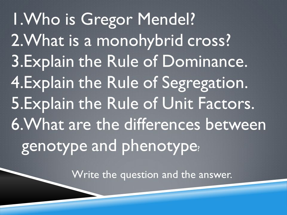 What is a monohybrid cross Explain the Rule of Dominance.