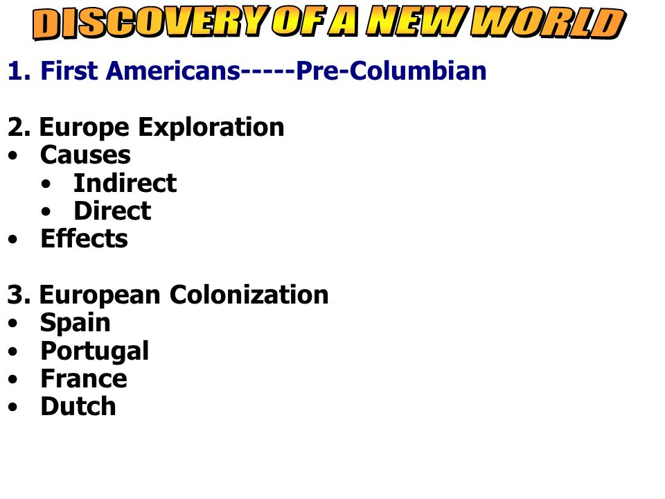 cause and effect of european exploration on the new and old world The chief cause of much of europe's exploration was trade, the one thing that   the old world world rather dramatically met the new world with the columbian.