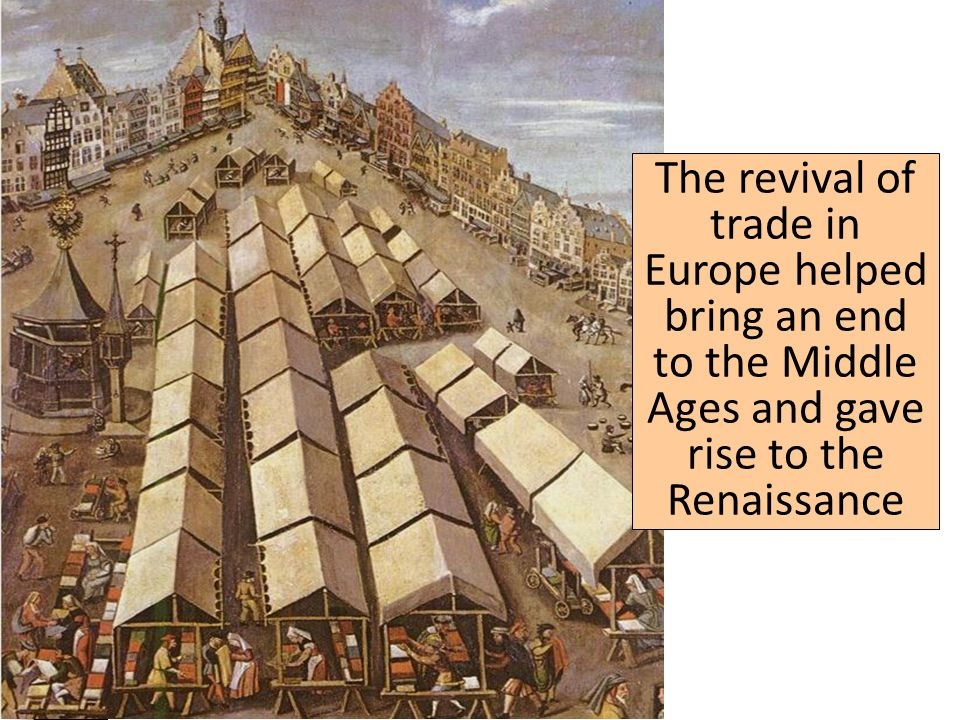 What was the difference in history between the Middle Ages (Medieval Times) and the Renaissance?