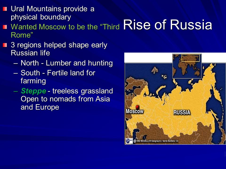 Rise of Russia Ural Mountains provide a physical boundary