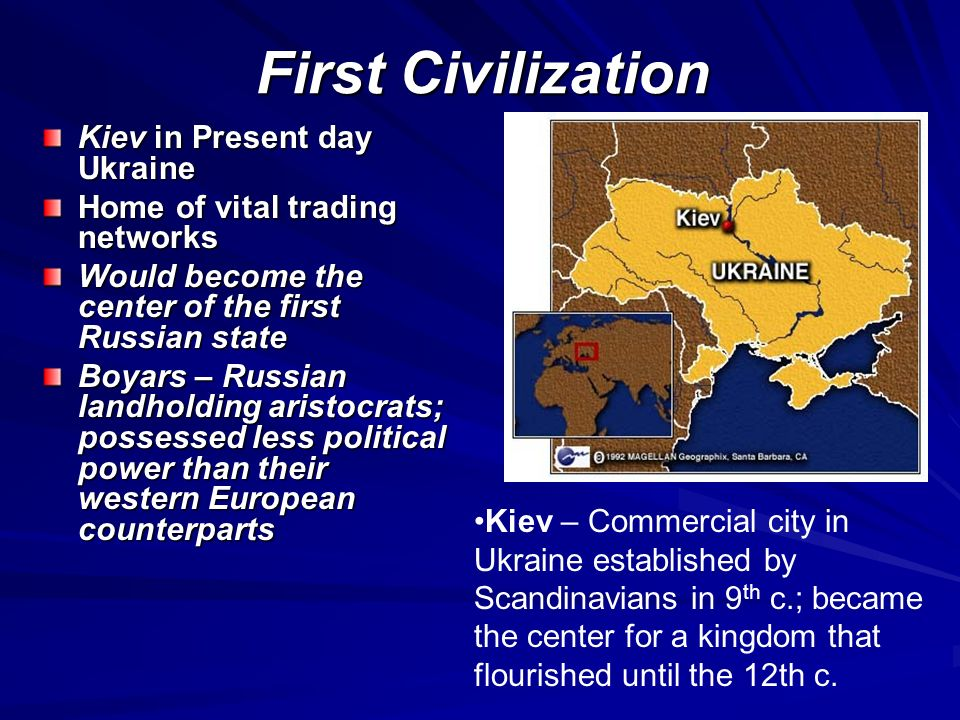 First Civilization Kiev in Present day Ukraine