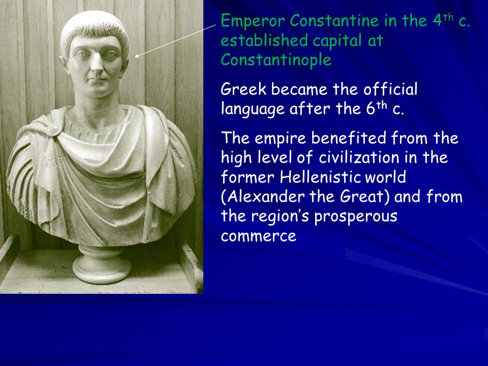 Emperor Constantine in the 4th c. established capital at Constantinople