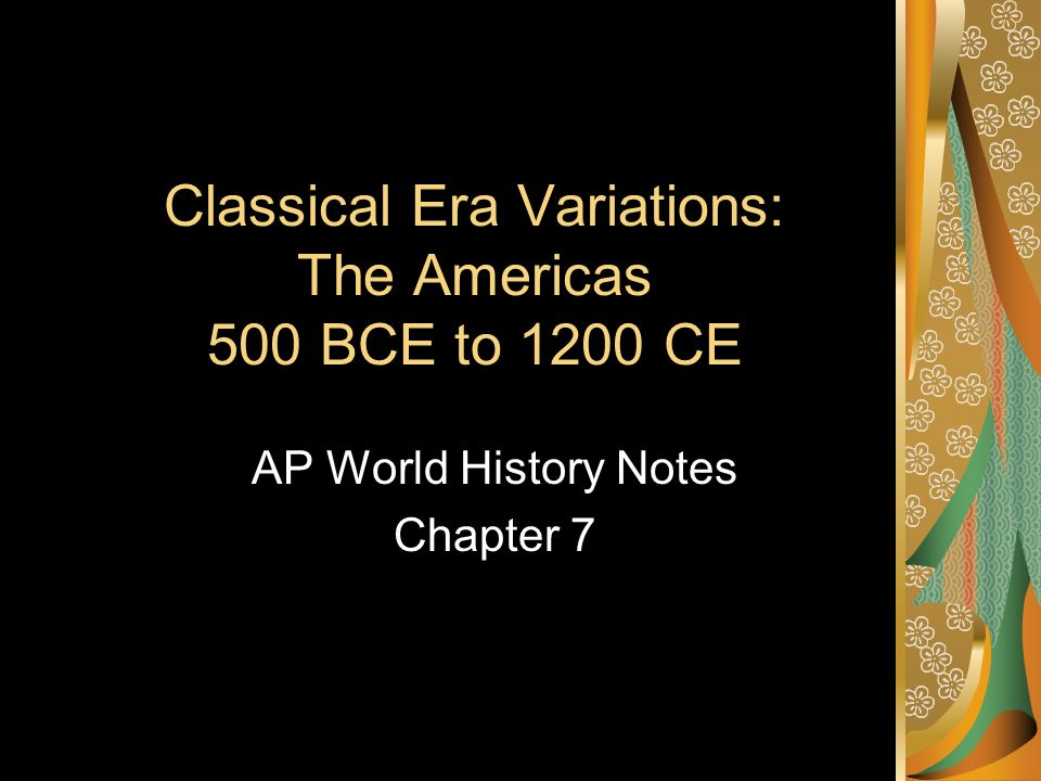 classical era variations the americas bce to ce ppt  classical era variations the americas 500 bce to 1200 ce