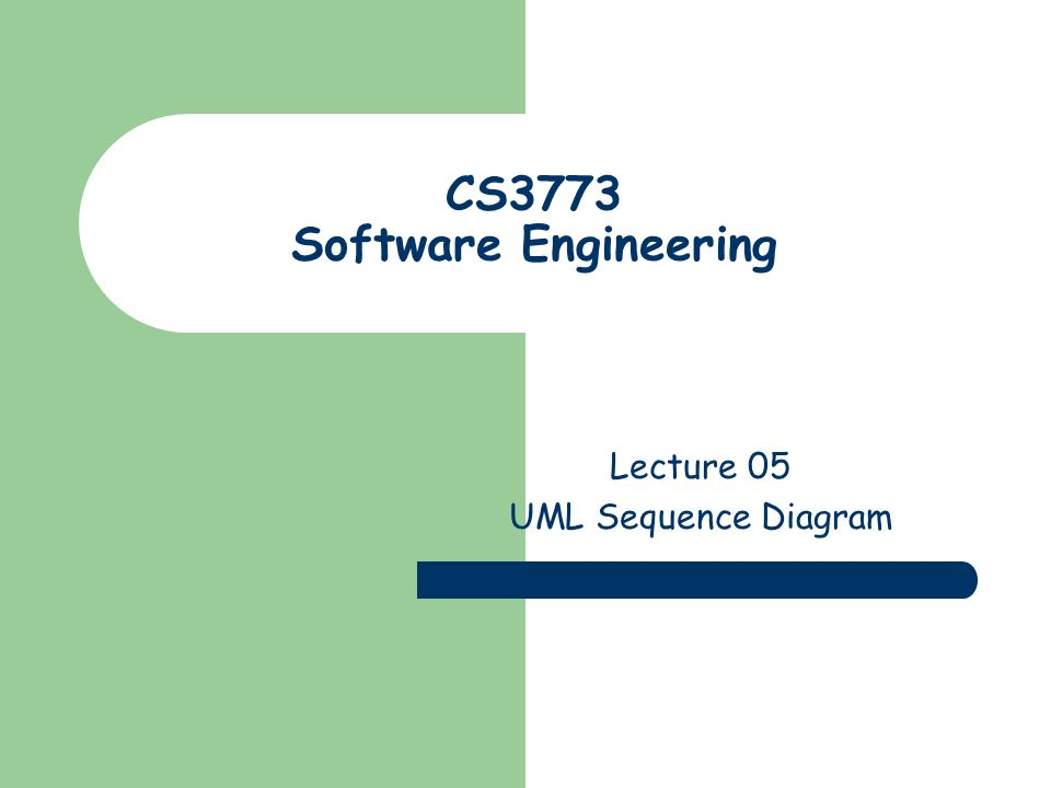Cs3773 software engineering ppt video online download lecture 05 uml sequence diagram cs3773 software engineering ccuart Gallery