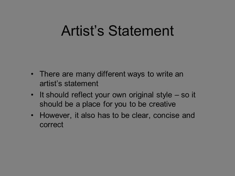 Artist's Statement There are many different ways to write an artist's statement.