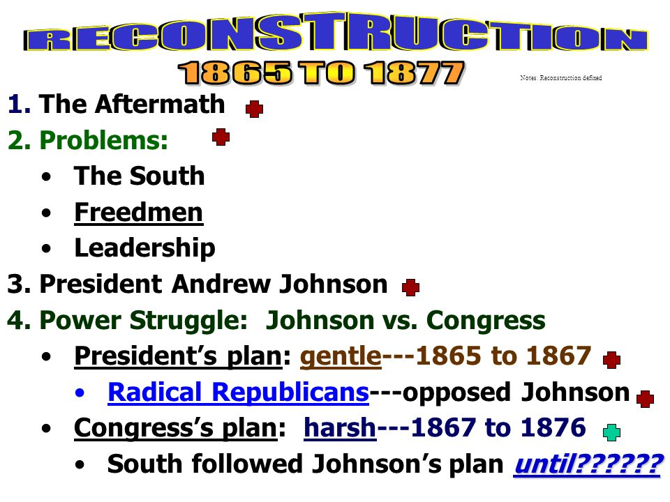 radical reconstruction of 1867 1877 significant changes Guided reading & analysis: reconstruction, 1863-1877 chapter 15-reconstruction pp 291-304  changes of the reconstruction period  explain how radical reconstruction.