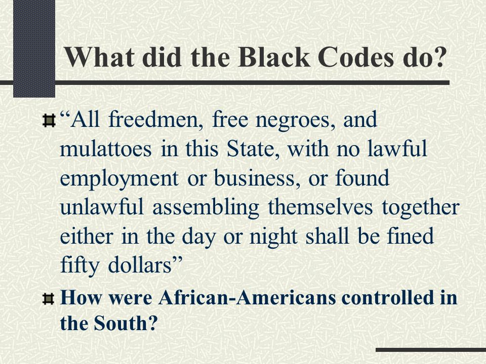 What did the Black Codes do