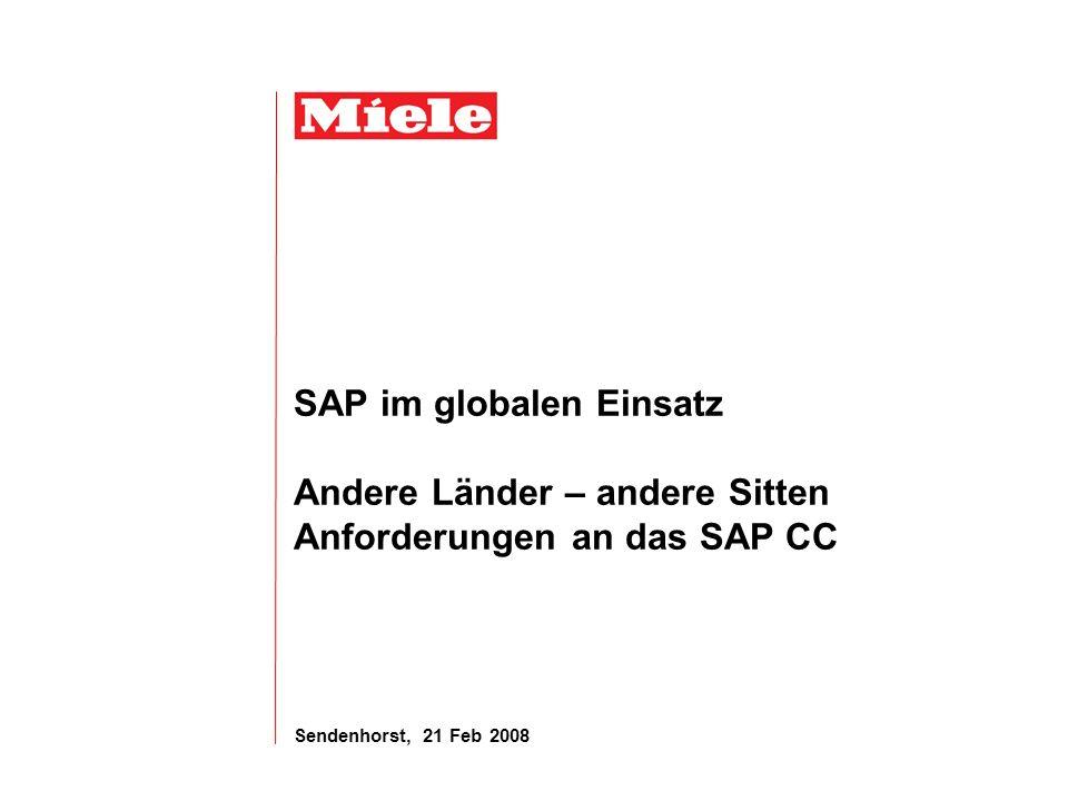 SAP im globalen Einsatz Andere Länder – andere Sitten Anforderungen an das SAP CC
