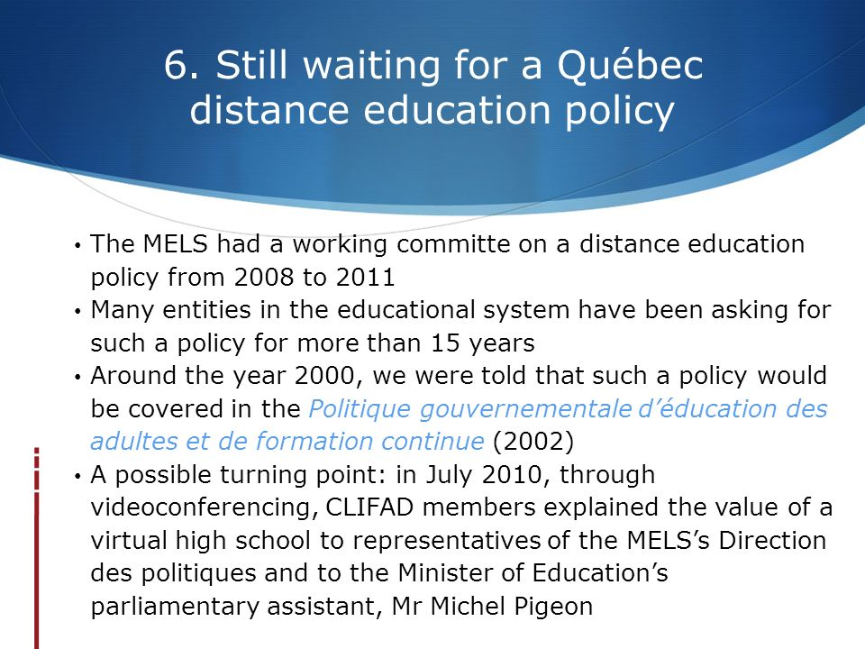 6. Still waiting for a Québec distance education policy