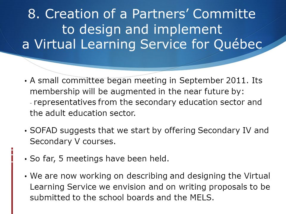 8. Creation of a Partners' Committe to design and implement a Virtual Learning Service for Québec