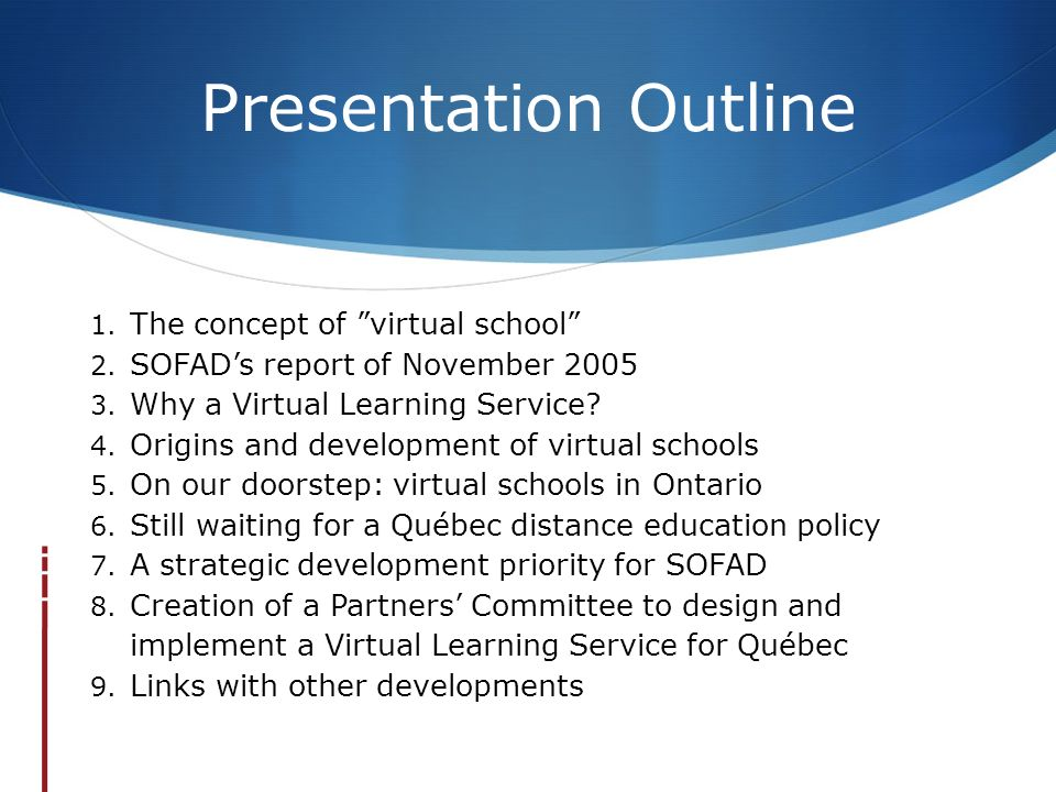 Presentation Outline The concept of virtual school