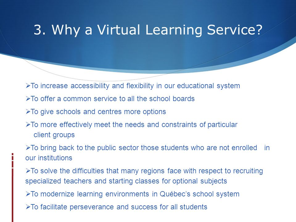 3. Why a Virtual Learning Service