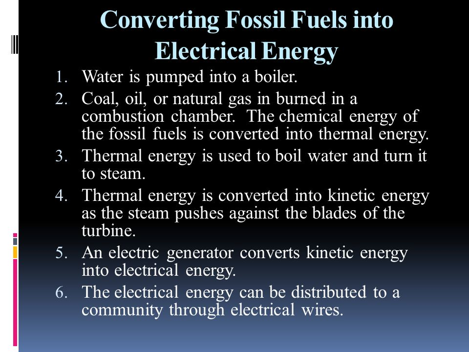 Converting Fossil Fuels into Electrical Energy