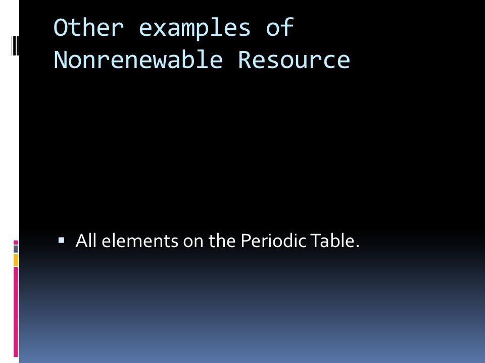 Other examples of Nonrenewable Resource