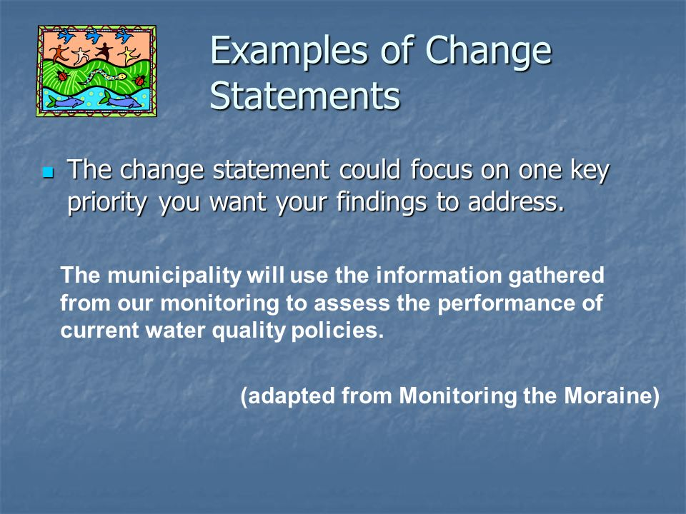 Examples of Change Statements
