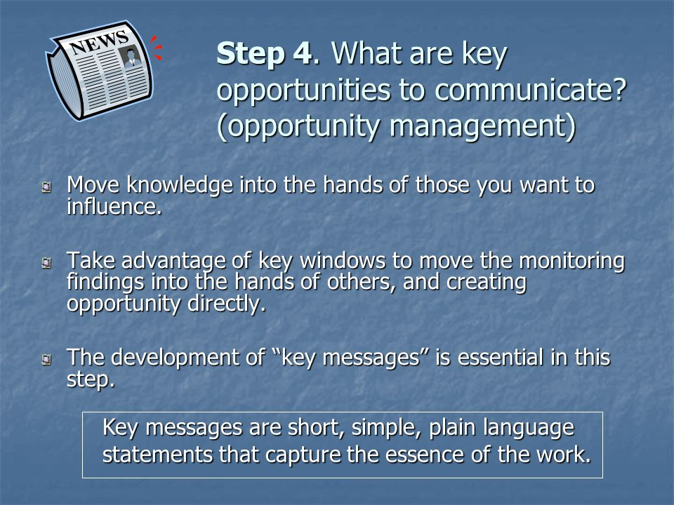 Step 4. What are key opportunities to communicate