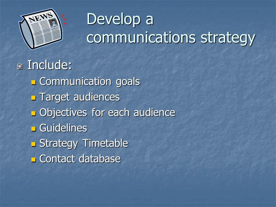 Develop a communications strategy