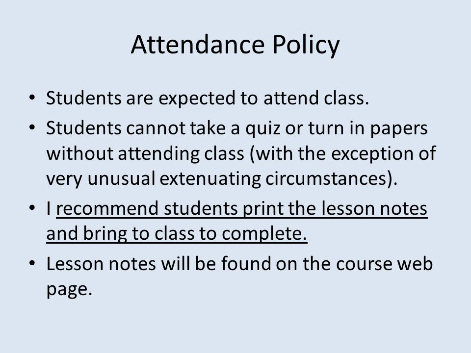 Attendance Policy Students are expected to attend class.