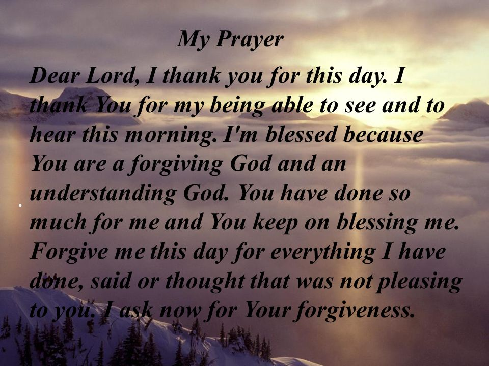 My Prayer Dear Lord I Thank You For This Day I Thank You