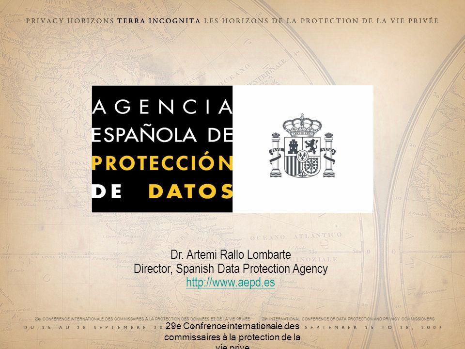 Dr. Artemi Rallo Lombarte Director, Spanish Data Protection Agency