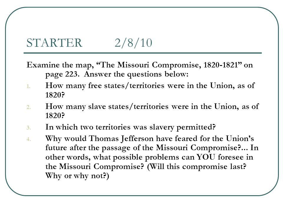 Starter 2 8 10 Examine The Map The Missouri Compromise 1820