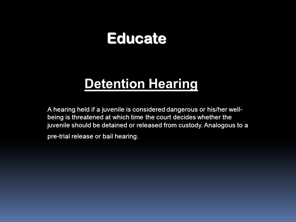 Educate Detention Hearing