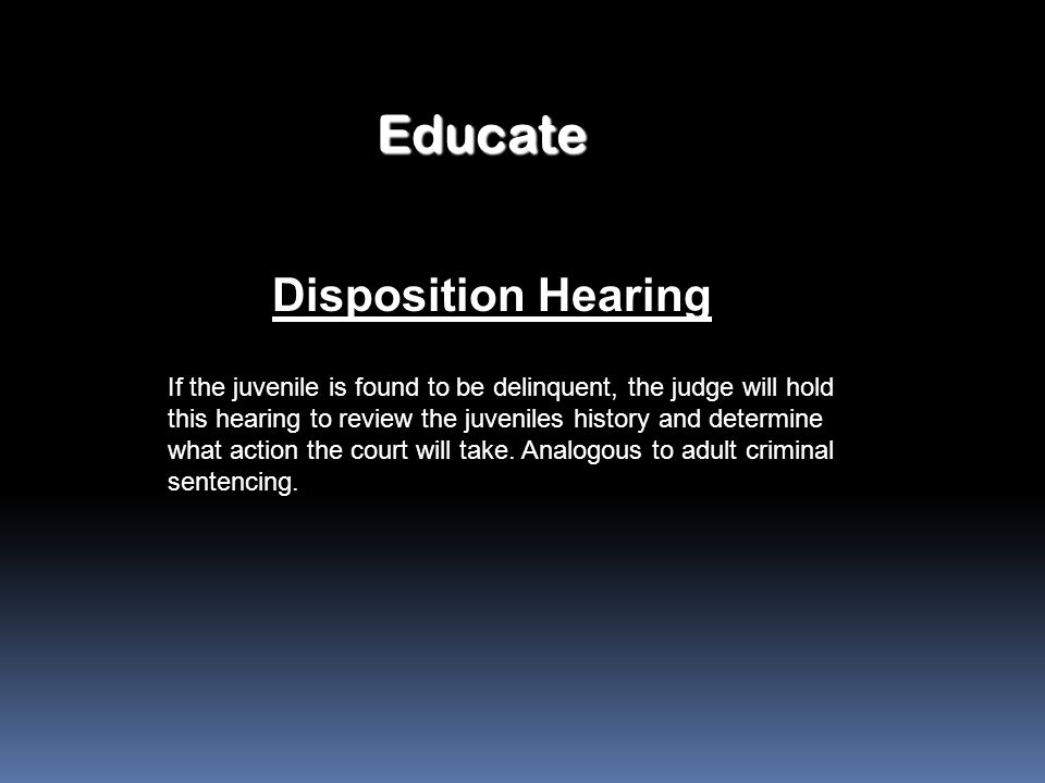 Educate Disposition Hearing