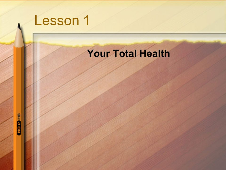Lesson 1 Your Total Health