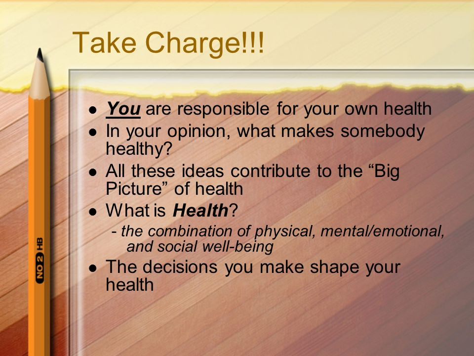 Take Charge!!! You are responsible for your own health