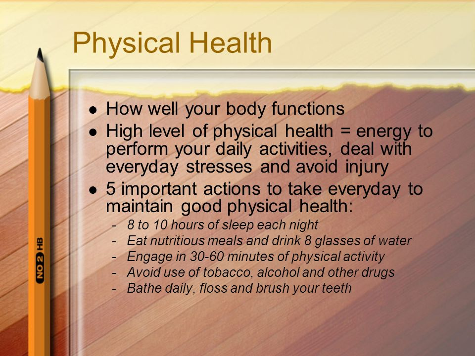 Physical Health How well your body functions