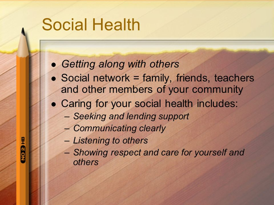 Social Health Getting along with others