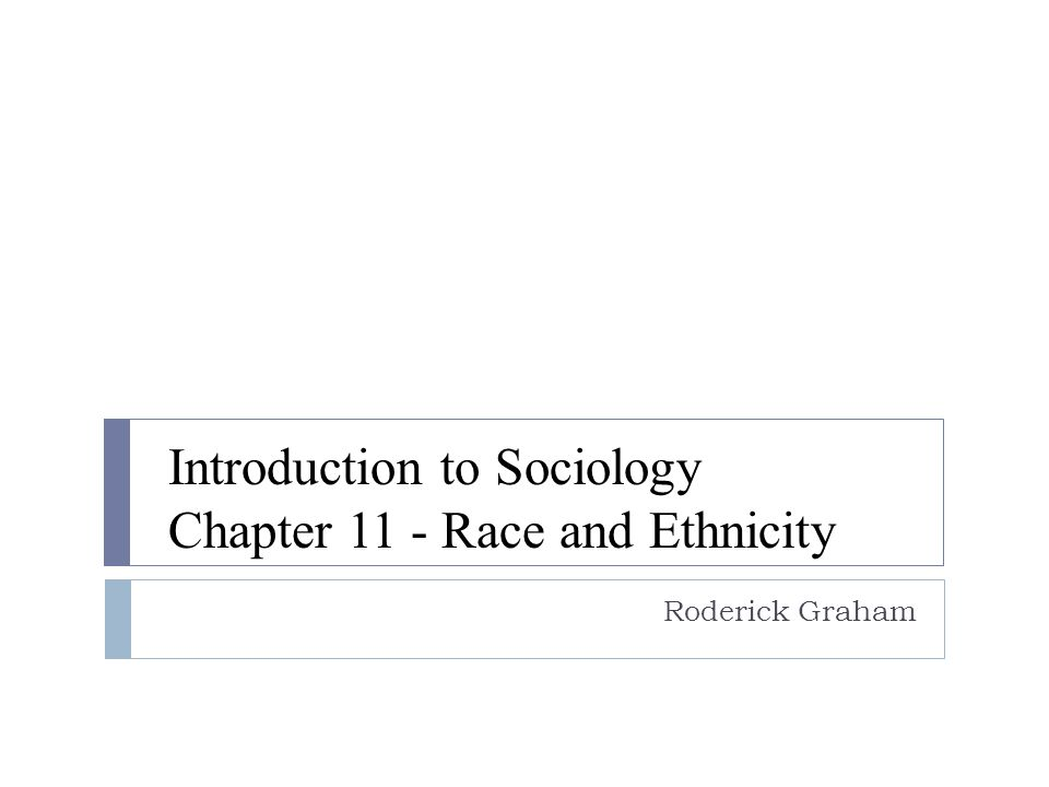 Introduction to Sociology Chapter 11 - Race and Ethnicity