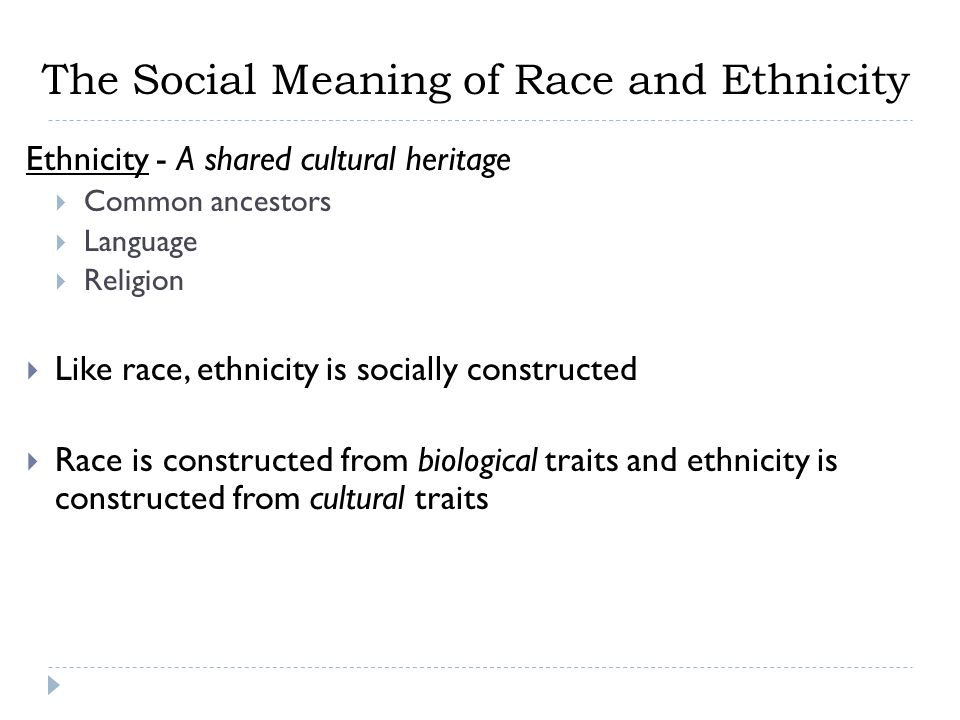 The Social Meaning of Race and Ethnicity
