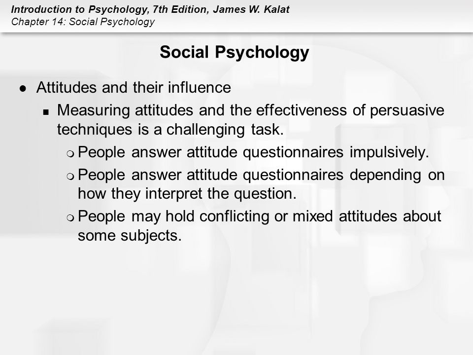 social psychology attitudes and persuasion Attitudes are dispositions to evaluate objects in a negative or positive light  in  the peripheral (heuristic) route to persuasion, people attend to superficial.