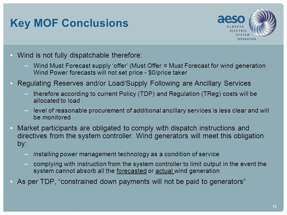 Key MOF Conclusions Wind is not fully dispatchable therefore:
