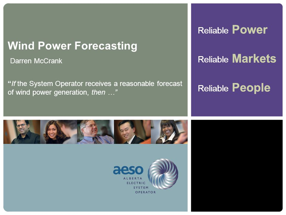 Wind Power Forecasting If the System Operator receives a reasonable forecast of wind power generation, then …