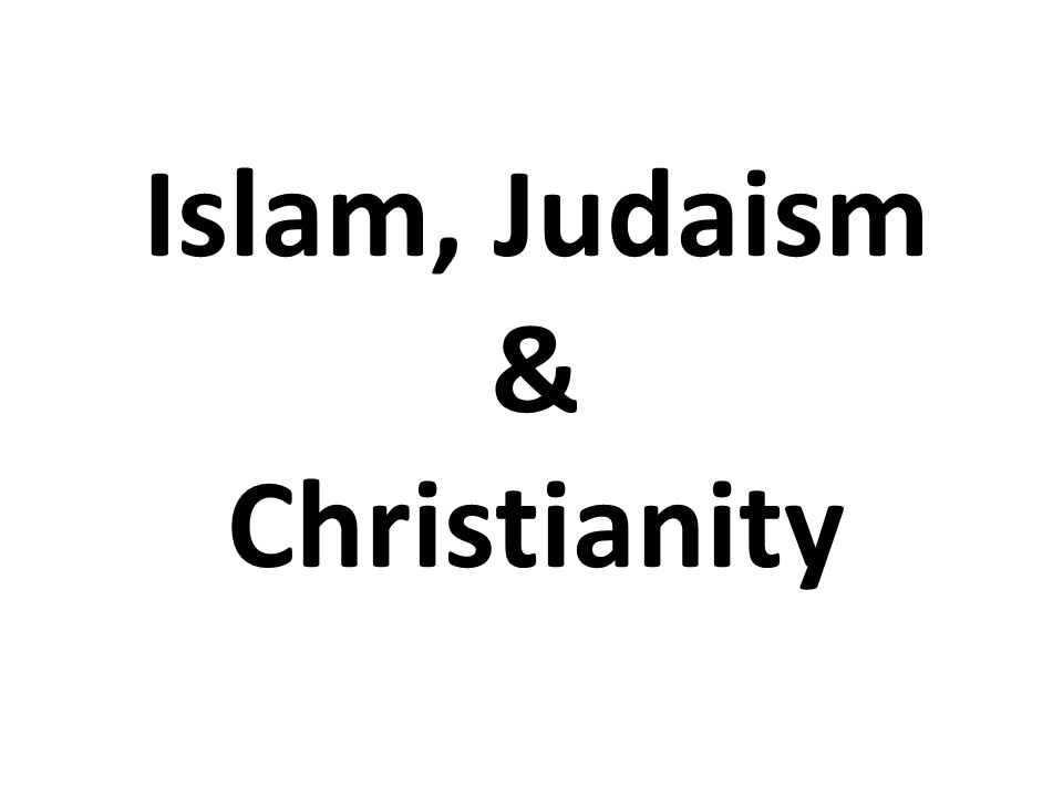 comparative essay christianity judaism Comparing and contrasting christianity and islam judaism, christianity  it is difficult to compare christianity to any other religion.