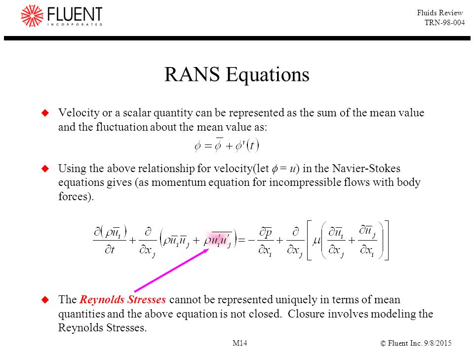 RANS Equations Velocity or a scalar quantity can be represented as the sum of the mean value and the fluctuation about the mean value as: